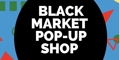 Vendors Wanted for the Black Market Pop-Up Shop tickets