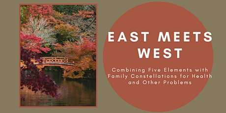East Meets West: Combining Five Elements with Family Constellations tickets