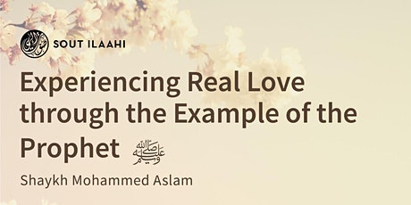 Experiencing real love through the example of the Prophet ﷺ tickets