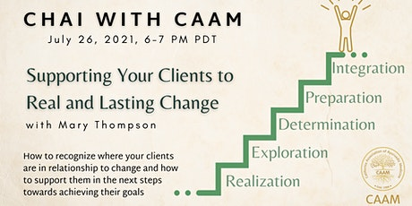 Chai with CAAM Webinar - Supporting Your Clients to Lasting Change tickets