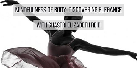 Dharma Gathering - Mindfulness of Body: Discovering Elegance tickets