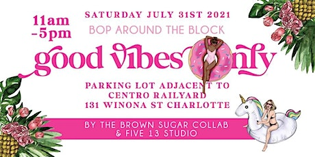 Bop Around The Block: Good Vibes Only tickets