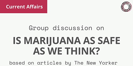 """Current Affairs Discussion on """"Is Marijuana as safe as we think?"""" tickets"""