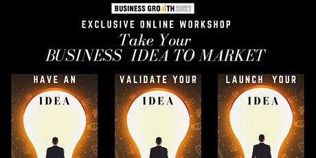 Take Your Business Idea to Market ! tickets