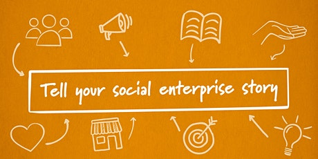 Tell Your Social Enterprise Story tickets