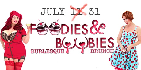 Foodies and Boobies Burlesque Brunch- JULY 31, 2021 tickets