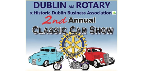 Dublin AM Rotary Club - Second Annual Classic Car Show tickets