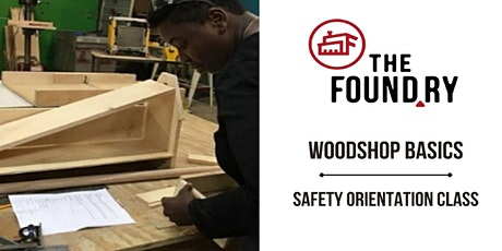 Woodshop Basics @TheFoundry - Safety Orientation Class tickets