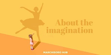 About the Imagination biglietti
