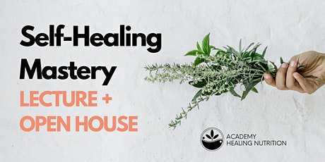 Self-Healing Mastery (Lecture + Open House) tickets