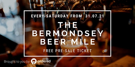 The Bermondsey Beer Mile by Ordered (Pre Sale) tickets