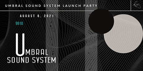 Umbral Sound System Launch Party tickets