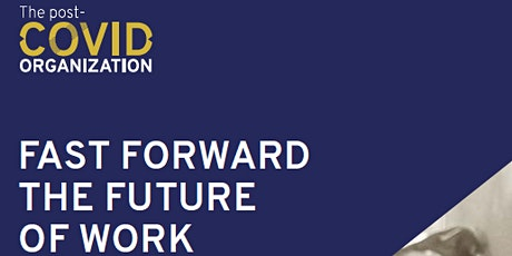 The Post-COVID Organization – Fast Forward to the Future of Work Series tickets