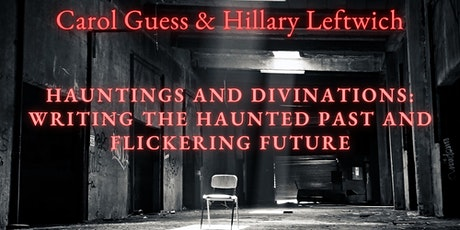 Hauntings and Divinations: Writing the Haunted Past and Flickering Future tickets