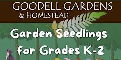 Garden Seedlings (Grades K-2) tickets