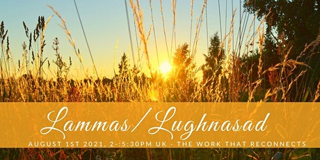 Lammas/Lughnasad Workshop - The Work that Reconnects tickets