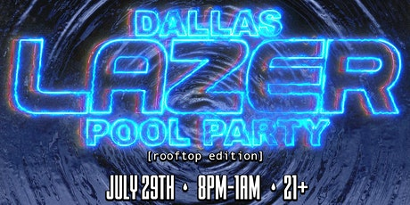 Dallas Laser Pool Party - Rooftop Edition tickets
