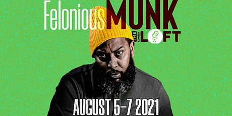 The Comedy Loft presents Felonious Munk (Comedy Central, ABC's For Life) tickets