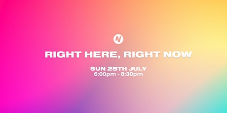 RIGHT HERE, RIGHT NOW tickets