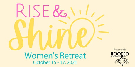 Rise and Shine Women's Retreat tickets