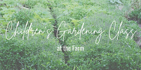 Gardening with Kids at the Farm! tickets