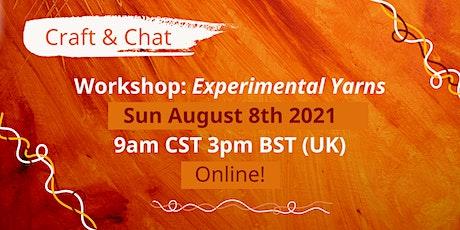 Craft & Chat  Workshop : Experimental Yarns tickets