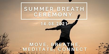 Summer Breath Ceremony tickets