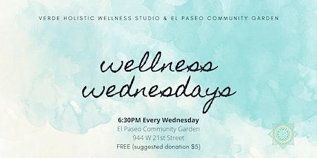Wellness Wednesdays with El Paseo Community Garden tickets
