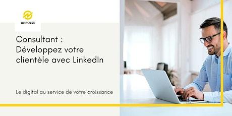 Consultant  : Développez votre clientèle avec LinkedIn billets