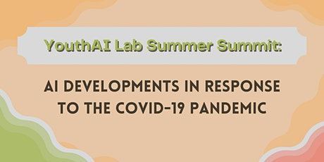 Summer Summit: AI Developments in COVID-19 tickets
