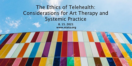 Ethics of Telehealth: Considerations for Art Therapy & Systemic Practice tickets