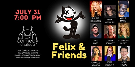 Felix & Friends at the Comedy Chateau (7/31) tickets