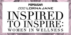Inspired to Inspire: Women in Wellness Panel