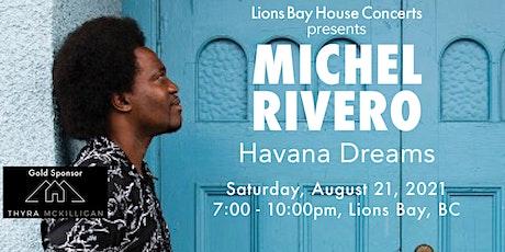 MICHEL RIVERO: Havana Dreams |Lions Bay tickets