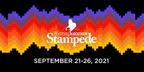 Wyoming Blockchain Stampede 2021 tickets