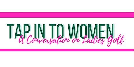 TAP IN TO WOMEN: A Conversation on Ladies Golf tickets