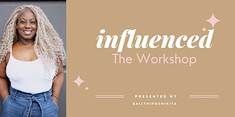 Influenced - The Workshop tickets