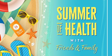Summer of Health with Friends & Family Open Class tickets