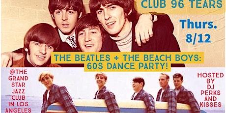 The Beatles + The Beach Boys: 60s Dance Party @ Club 96 Tears! tickets