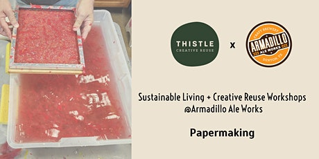Papermaking Workshop @ Armadillo Ale Works tickets