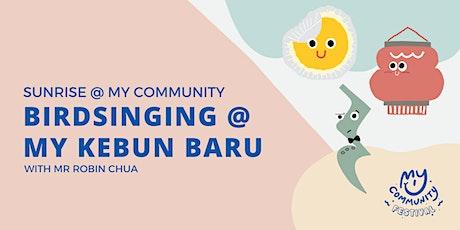 Birdsinging @ My Kebun Baru with Robin Chua tickets