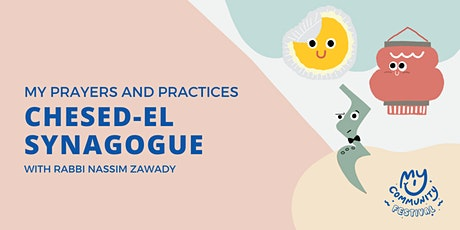 My Prayers and Practices: Chesed-El Synagogue with Rabbi Nissim Zawady tickets
