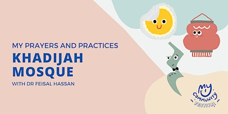 My Prayers and Practices: Khadijah Mosque with Mf Feisal Md Hassan tickets