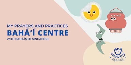 My Prayers and Practices: Baha'i Faith Centre tickets