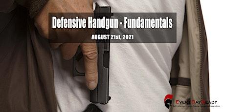 Defensive Handgun - Fundamentals (DHF) Aug 21, 2021 tickets