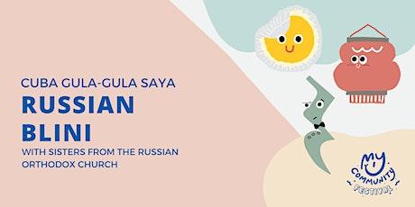 Cuba Gula-Gula Saya: Russian Blini with Sisters Esther and Olimpiada tickets