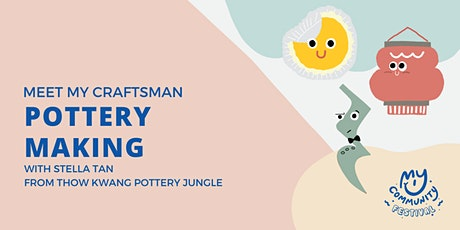 Meet My Craftsman: Pottery Maker Stella Tan from Thow Kwang Pottery Jungle tickets