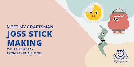 Meet My Craftsman: Giant Joss Sticks Maker Albert Tay from Tay Guan Heng tickets
