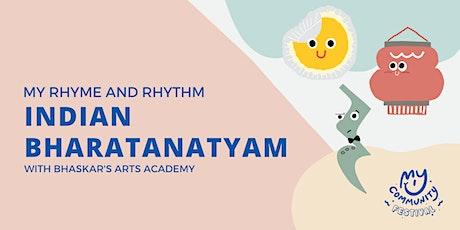 My Rhyme and Rhythm: Indian Bharatanatyam with Bhaskar's Arts Academy tickets