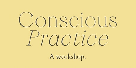 Conscious Practice tickets